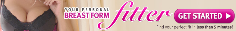 Your Personal Breast Form Fitter